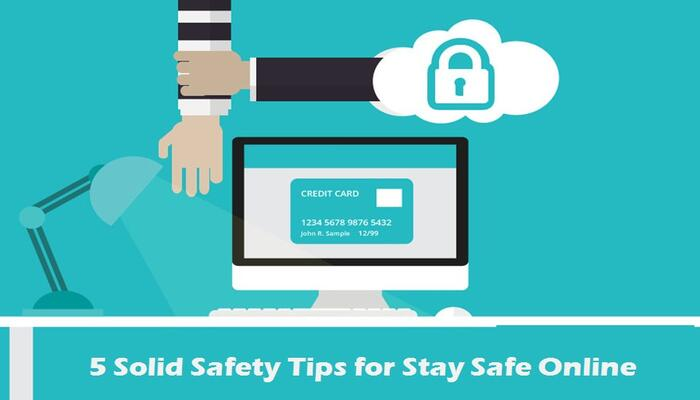5 Solid Safety Tips for Stay Safe Online [2019]