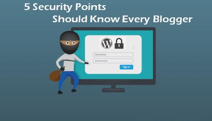 5 Security Points for Should Know Every Blogger